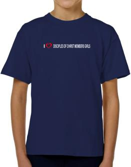 I love Disciples Of Chirst Members Girls T-Shirt Boys Youth