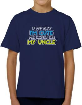 You should see my uncle T-Shirt Boys Youth