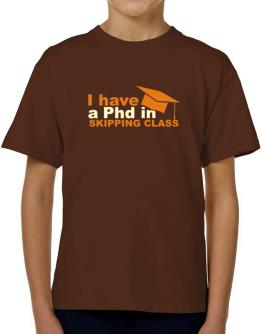 I Have A Phd In Skipping Class T-Shirt Boys Youth