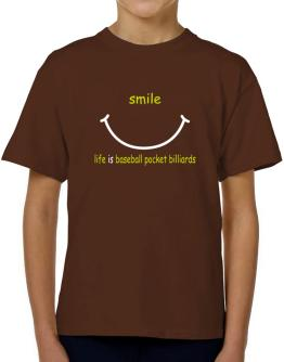 Smile ... Life Is Baseball Pocket Billiards T-Shirt Boys Youth