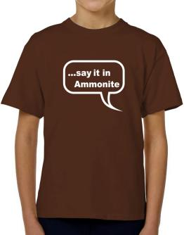 Say It In Ammonite T-Shirt Boys Youth