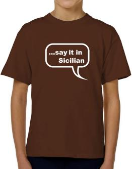 Say It In Sicilian T-Shirt Boys Youth