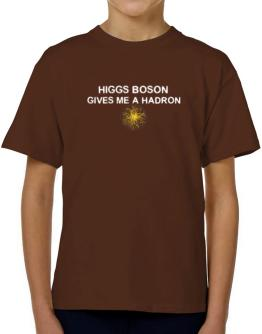 Higgs boson gives me a hadron T-Shirt Boys Youth