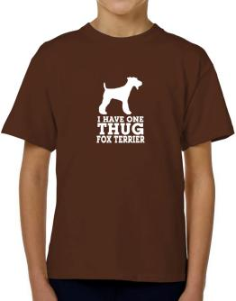 I have one thug Fox Terrier T-Shirt Boys Youth