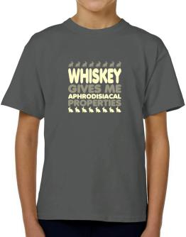 Whiskey Gives Me Aphrodisiacal Properties T-Shirt Boys Youth