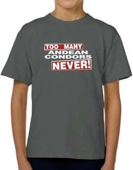 Too Many Andean Condors - Never! T-Shirt Boys Youth