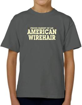PROUD PARENT OF A American Wirehair T-Shirt Boys Youth