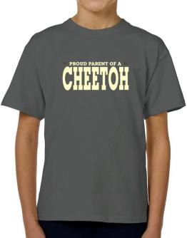 PROUD PARENT OF A Cheetoh T-Shirt Boys Youth