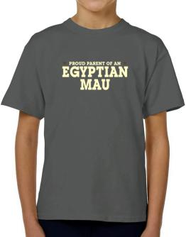 PROUD PARENT OF A Egyptian Mau T-Shirt Boys Youth
