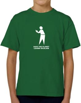 Save The Planet Learn Sicilian T-Shirt Boys Youth