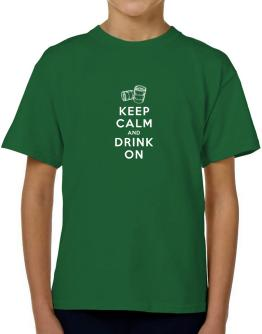 Keep calm and drink on T-Shirt Boys Youth