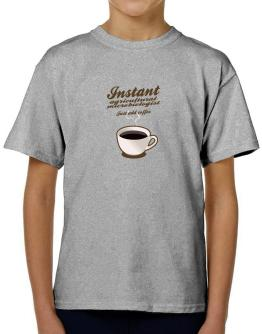 Instant Agricultural Microbiologist, just add coffee T-Shirt Boys Youth