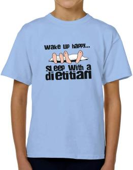 wake up happy .. sleep with a Dietitian T-Shirt Boys Youth