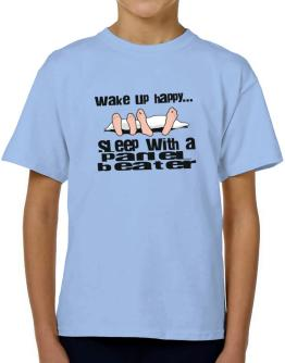 wake up happy .. sleep with a Panel Beater T-Shirt Boys Youth