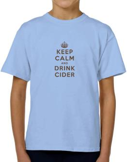 Keep Calm and drink Cider T-Shirt Boys Youth