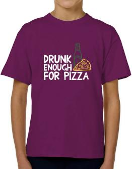 Drunk enough for pizza T-Shirt Boys Youth