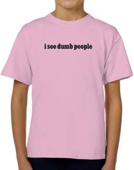 I See Dumb People T-Shirt Boys Youth