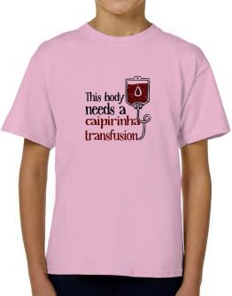 This body needs a Caipirinha transfusion 2 T-Shirt Boys Youth
