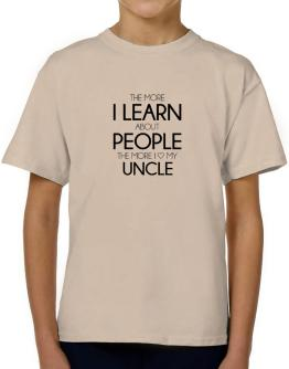 The more I learn about people the more I love my Auncle T-Shirt Boys Youth