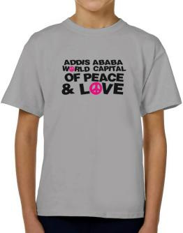 Addis Ababa World Capital Of Peace And Love T-Shirt Boys Youth