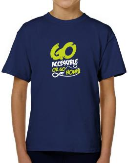 Go Accessible Or Go Home T-Shirt Boys Youth
