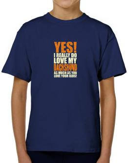 Yes! I Really Do Love My Dachshund T-Shirt Boys Youth