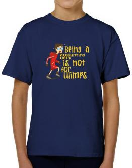 Being An Accounting Clerk Is Not For Wimps T-Shirt Boys Youth