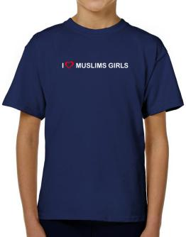 I love Muslims Girls T-Shirt Boys Youth