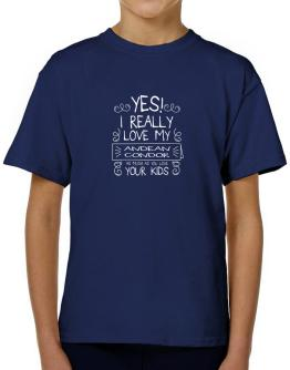 Yes I really love my Andean Condor 2 T-Shirt Boys Youth