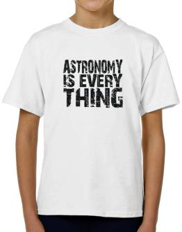 Astronomy Is Everything T-Shirt Boys Youth