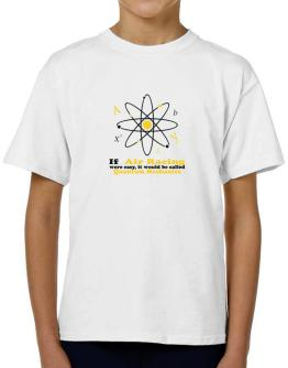 If Air Racing Were Easy, It Would Be Called Quantum Mechanics T-Shirt Boys Youth