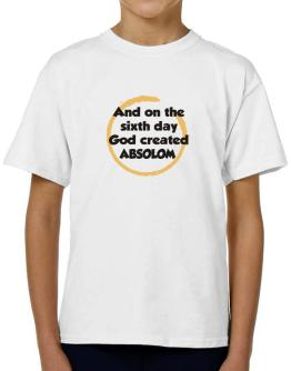 And On The Sixth Day God Created Absolom T-Shirt Boys Youth