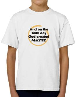 And On The Sixth Day God Created Alaster T-Shirt Boys Youth