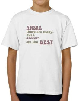 Ambra There Are Many... But I (obviously!) Am The Best T-Shirt Boys Youth