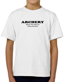 Archery Where The Weak Are Killed And Eaten T-Shirt Boys Youth