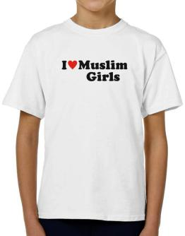 I Love Muslim Girls T-Shirt Boys Youth