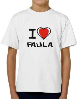I Love Paula T-Shirt Boys Youth
