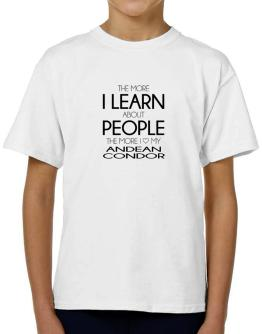 The more I learn about people the more I love my Andean Condor T-Shirt Boys Youth
