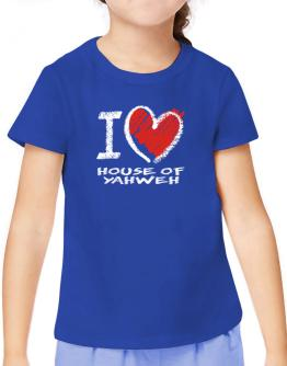 I love House Of Yahweh chalk style T-Shirt Girls Youth