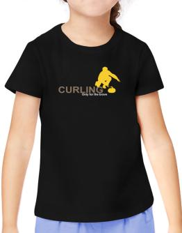 Curling - Only For The Brave T-Shirt Girls Youth