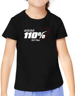 Aikido 110% Full Time T-Shirt Girls Youth