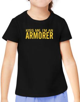 Kiss Me, I Am An Armorer T-Shirt Girls Youth
