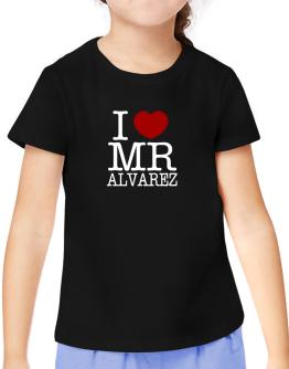 I Love Mr Alvarez T-Shirt Girls Youth