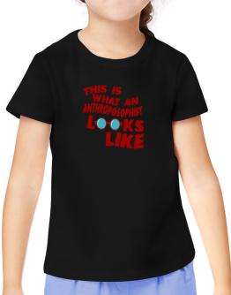 This Is What An Anthroposophist Looks Like T-Shirt Girls Youth