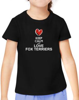 Keep calm and love Fox Terriers chalk style T-Shirt Girls Youth