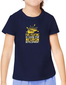 Fire Fighting Is Good For Neuron Development T-Shirt Girls Youth