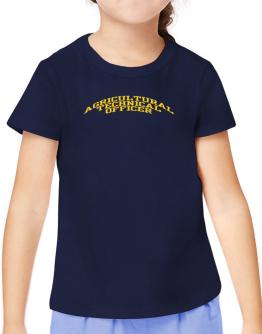 Agricultural Technical Officer T-Shirt Girls Youth