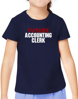 Future Accounting Clerk T-Shirt Girls Youth