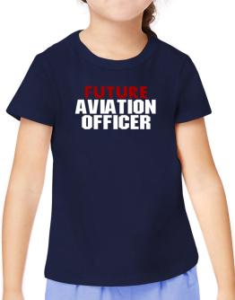 Future Aviation Officer T-Shirt Girls Youth