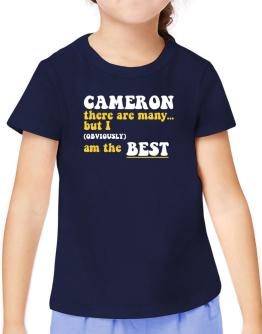 Cameron There Are Many... But I (obviously) Am The Best T-Shirt Girls Youth